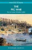 The Pig War: The Last Canada--US Border Conflict (Amazing Stories)