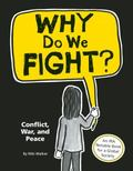 Why Do We Fight? : Conflict, War, and Peace