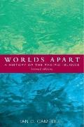 Worlds Apart : A History of the Pacific Islands
