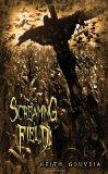 The Screaming Field: A Novel of Scarecrow Terror