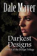 Darkest Designs (Design Series) (Volume 3)