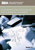 Guia Sobre Los Fundamentos del Conocimiento del Analisis de Negocio (Guia Babok (R) ) (Spani...
