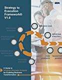 Strategy to Execution Framework: A Guide to Strategic Business Analysis for Enabling Busines...