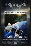 Pressure Suite: Digital Science Fiction Anthology (Digital Science Fiction Short Stories Ser...