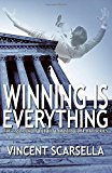Winning is Everything: A Lawyers Gone Bad Novel (Lawyers Gone Bad Series) (Volume 3)