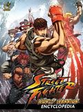 Street Fighter: World Warrior Encyclopedia Hardcover : World Warrior Encyclopedia Hardcover