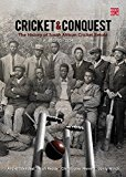 Cricket & Conquest: The History of South African Cricket Retold 1795-1914 (BEST RED)