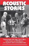 Acoustic Stories: Playing Bass with Peter, Paul & Mary, Jerry Garcia, and Bill Monroe, and E...