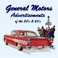 General Motors Ads of the 50s and 60s