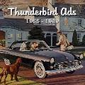 Thunderbird Ads, 1955-1969
