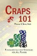 Craps 101 Fundamentals And Strategies for All Players