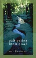 Cultivating Inner Peace Exploring the Psychology, Wisdom and Poetry of Gandhi, Thoreau, the ...