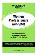 Weddle's WizNotes Women Professionals Web-Sites The Expert's Guide to the Best Job Boards fo...