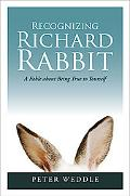 Recognizing Richard Rabbit: A Fable about Being True to Yourself