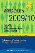 WEDDLE's 2009/10 Guide to Employment Sites on the Internet: For Corporate and Third Party Re...