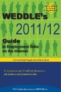 WEDDLE's 2011/12 Guide to Employment Sites on the Internet: For Corporate & Third Party Recr...