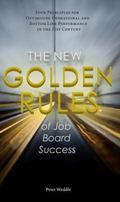 New Golden Rules of Job Board Success : Four Principles for Optimizing Operational and Botto...