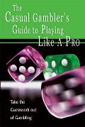 Casual Gambler's Guide to Playing Like a PRO