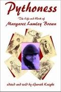 Pythoness The Life and Work of Margaret Lumley Brown As Told by Gareth Knight