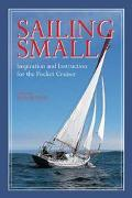 Sailing Small Inspiration and Instruction for the Pocket Cruiser