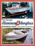 Vintage Aluminum & Fiberglass Runabout Book-a Guide to Identifying, Buying and Equipping