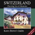 Karen Brown's Switzerland Charming Inns & Itineraries 2003