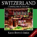 Karen Brown's Switzerland Charming Inns & Itineraries