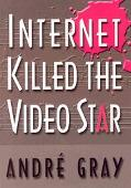 Internet Killed the Video Star