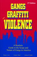 Gangs Graffiti and Violence A Realistic Guide to the Scope and Nature of Gangs in America