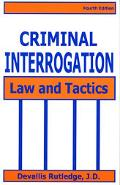 Criminal Interrogation Law and Tactics