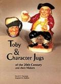 Toby and Character Jugs of the 20th Century and Their Makers