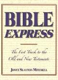 Bible Express The Fast Track to the Old and New Testaments