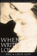 When God Writes Your Love Story - Eric Ludy - Paperback