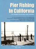 Pier Fishing In California The Complete Coast And Bay Guide