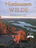 Northeastern Wilds Journeys of Discovery in the Northern Forest