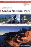 Discover Acadia National Park, 2nd: AMC Guide to the Best Hiking, Biking, and Paddling (AMC ...