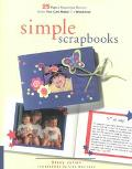 Simple Scrapbooks 25 Fun and Meaningful Memory Books You Can Make in a Weekend