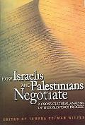 How Israelis And Palestinians Negotiate A Cross-Cultural Analysis of the Oslo Peace Process