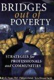 Bridges Out of Poverty: Strategies for Professionals and Communities