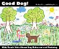 Good Dog!: Kids Teach Kids about Dog Behavior and Training