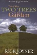 There Were Two Trees in the Garden - Rick Joyner - Paperback
