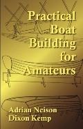 Practical Boat Building for Amateurs: Full Instructions for Designing and Building Punts, Sk...