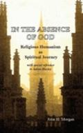 In the Absence of God : Religious Humanism as Spiritual Journey with special reference to Ju...