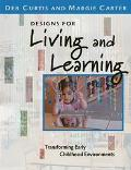 Designs for Living and Learning Transforming Early Childhood Environments