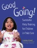 Good Going! Successful Potty Training for Children in Child Care