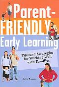 Parent-friendly Early Learning Tips And Strategies For Working Well With Families