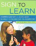 Sign To Learn American Sign Language In The Early Childhood Classroom