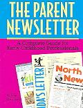 Parent Newsletter A Complete Guide for Early Childhood Professionals
