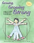Growing, Growing Strong A Whole Health Curriculum for Young Children