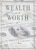 Wealth : Is It Worth It?